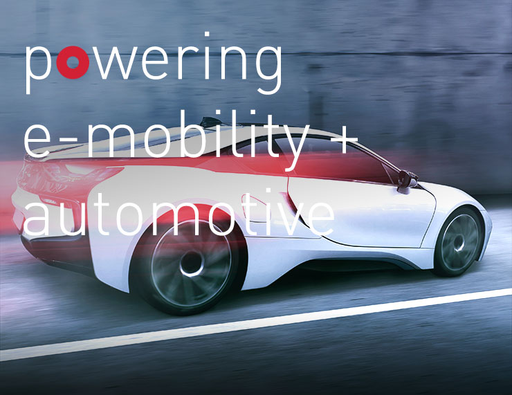 powering automotive + e-mobility